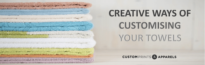 5 Creative Ways of Customising Your Towels