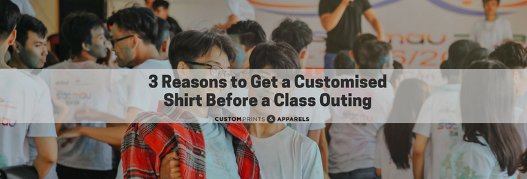 3 Reasons to Get a Customised Shirt Before a Class Outing