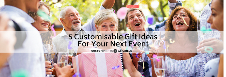 5 Customisable Gift Ideas For Your Next Event