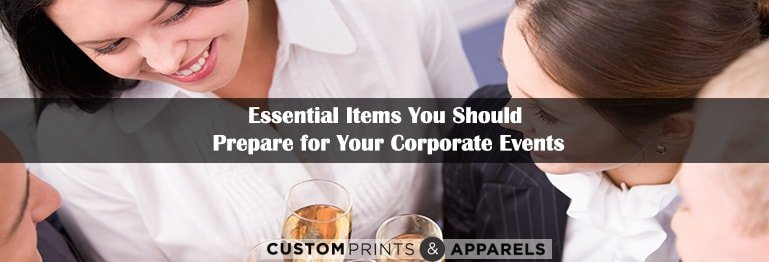 Essential Items You Should Prepare For Your Corporate Events