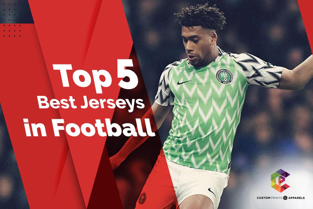 Top 5 Best Jerseys In Football